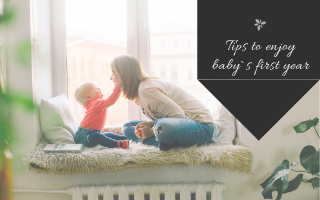 Tips to enjoy babys first year